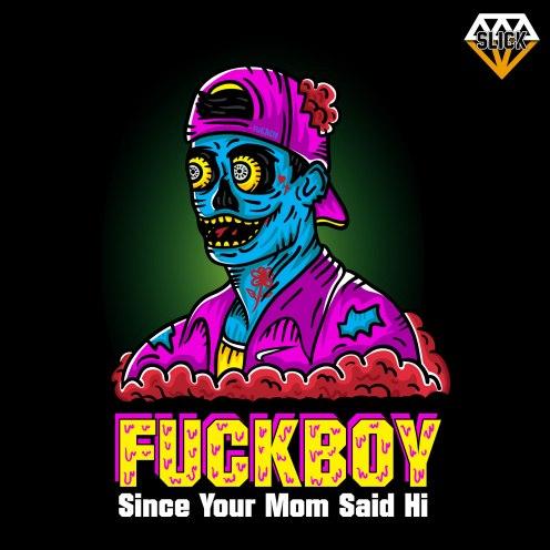 I-Feel-Slick-Tees-Version-Fuckboy2